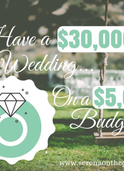 Have a $30,000 Dollar Wedding on a $5,000 Budget Seattle Washington Cheap Wedding Planning