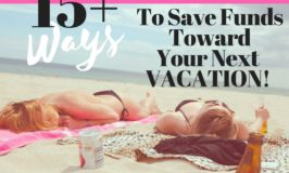 15+ Ways to save money for your next vacation