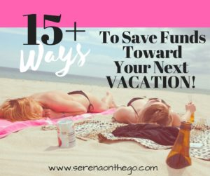 15 ways to save funds money toward your next budget vacation travel trip