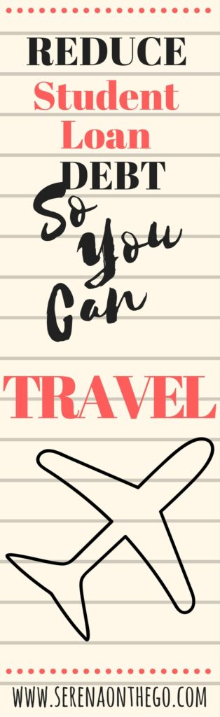 Reduce student loan debt so you can travel