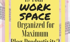 Is Your Workspace Organized for Maximum Blog Productivity?